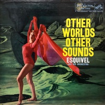 Esquivel And His Orchestra - Other Worlds Other Sounds [LP]