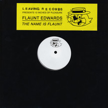 "Flaunt Edwards - The Name Is Flaunt [12""]"