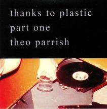 Theo Parrish - Thanks To Plastic [3CD]