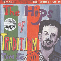 Tom Ze - pres. Brazil Classics 5: The Hips Of Tradition [LP]