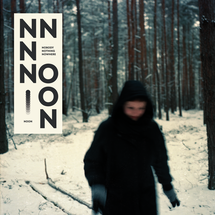 NOON - Nobody Nothing Nowhere LP [LP]